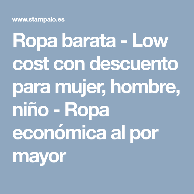 8692827e9 Ropa barata - Low cost con descuento para mujer, hombre, niño - Ropa  económica
