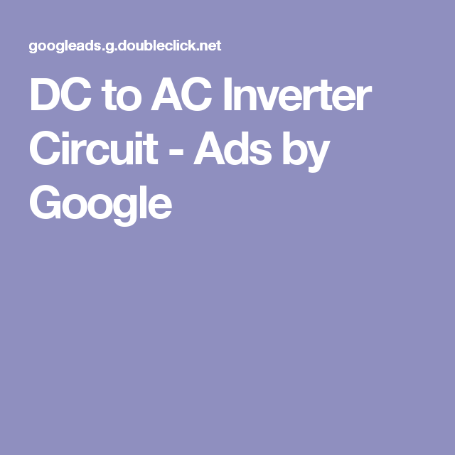 Dc To Ac Inverter Circuit Ads By Google Kitchen Paint Colors Kitchen Paint Ads