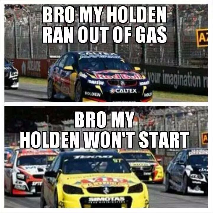 Holden Meme V8 Supercars Car Jokes Chevy Memes Car Memes