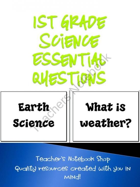 1st Grade Science Essential Questions Science 1st Grade