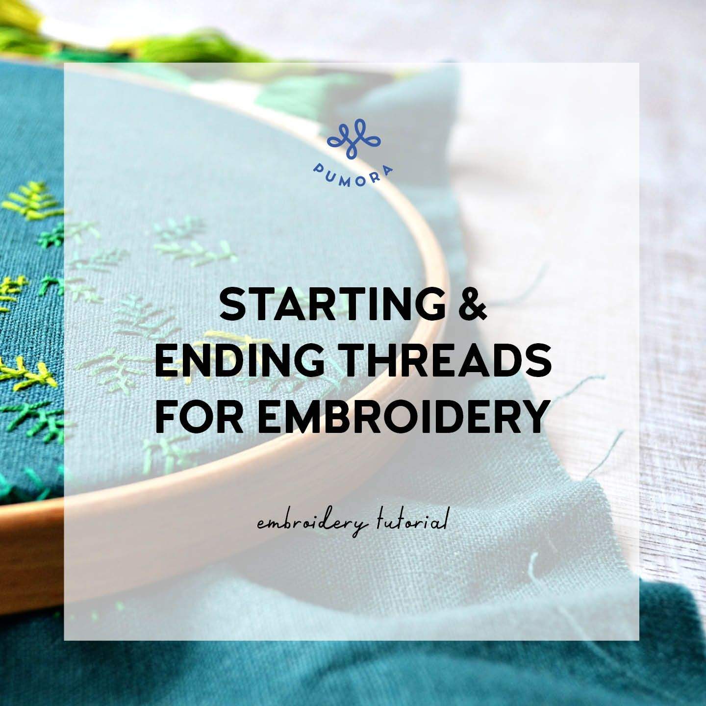 How to begin an embroidery thread and end it Pumora