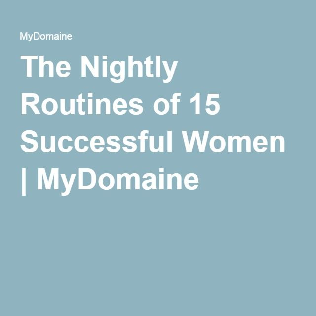 The Nightly Routines of 15 Successful Women | MyDomaine