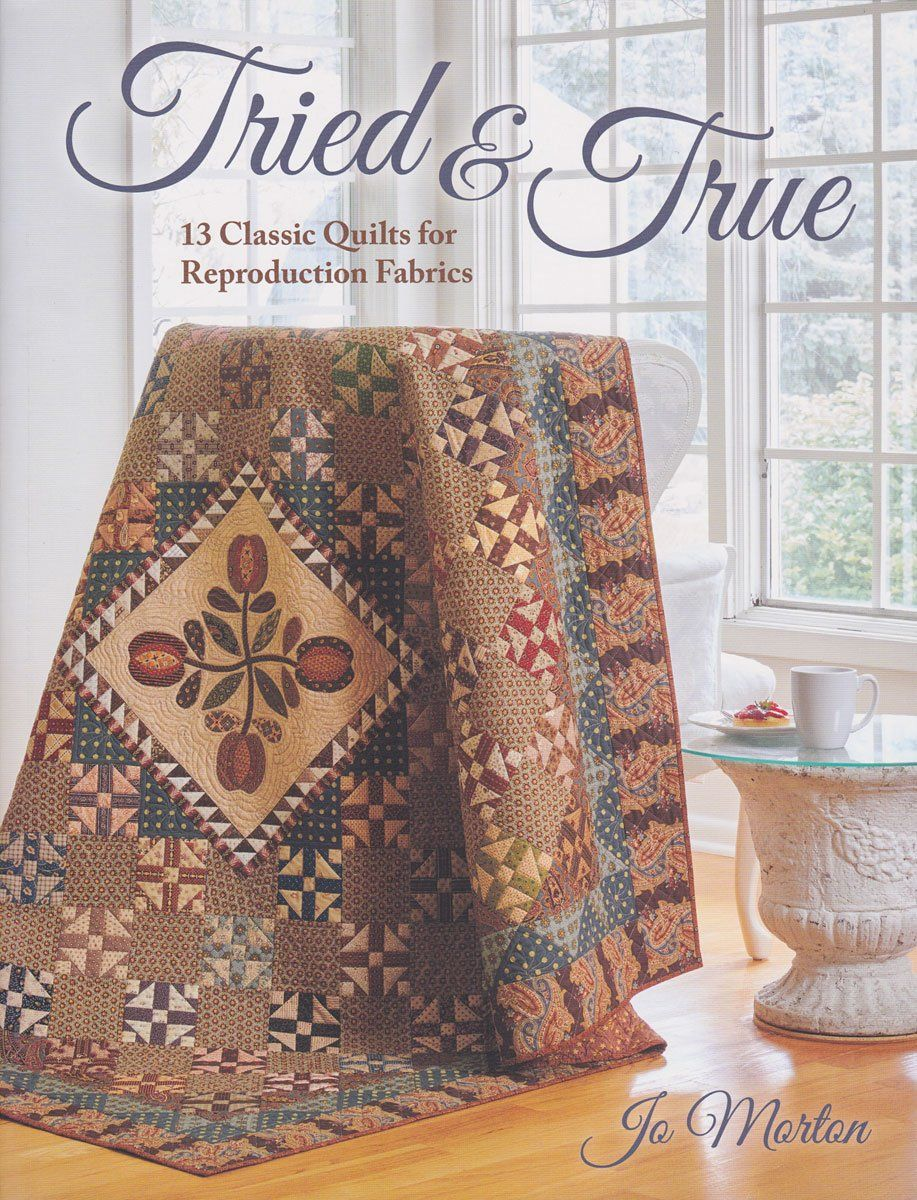 Tried & True: 13 Classic Quilts for Reproduction F