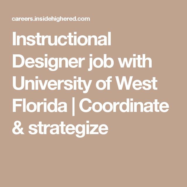 Instructional Designer Job With University Of West Florida Coordinate Strategize Instructional Design Design Jobs Instructional Technology