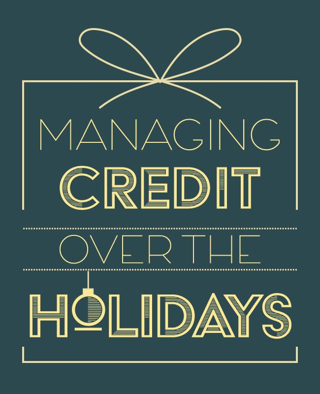How To Manage Your Credit Score During The Holidays With Images
