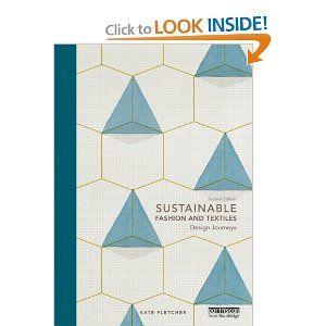 Sustainable Fashion And Textiles Design Journeys Kate Fletcher 9780415644563 Amazon Com Books Book Design Sustainable Textiles African Textiles Patterns