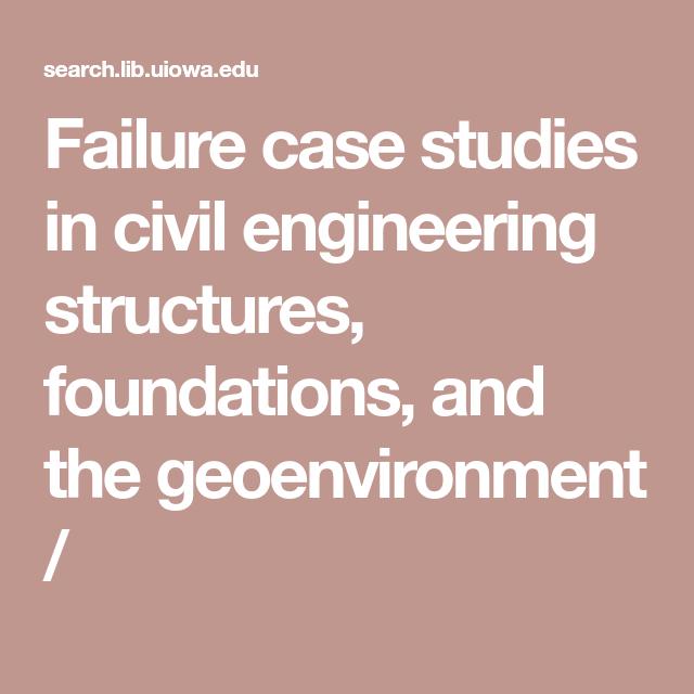 Failure case studies in civil engineering structures