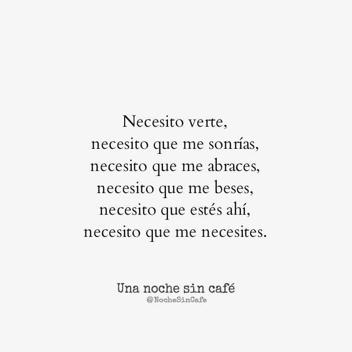 Te Necesito Te Necesito Amor Frases De Amor Y Citas De Amor