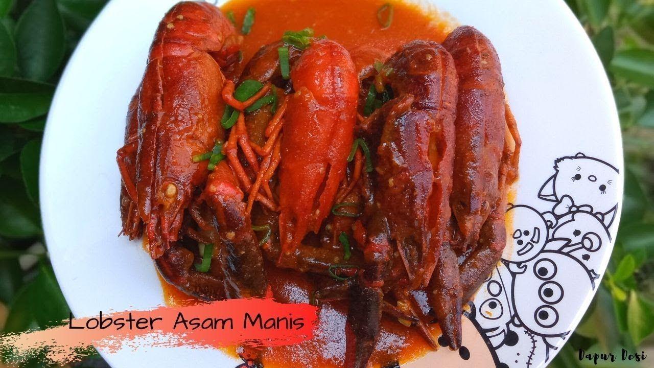 Resep Lobster Asam Manis Pedas Ala Dapur Desi Resep Lobster Resep Memasak