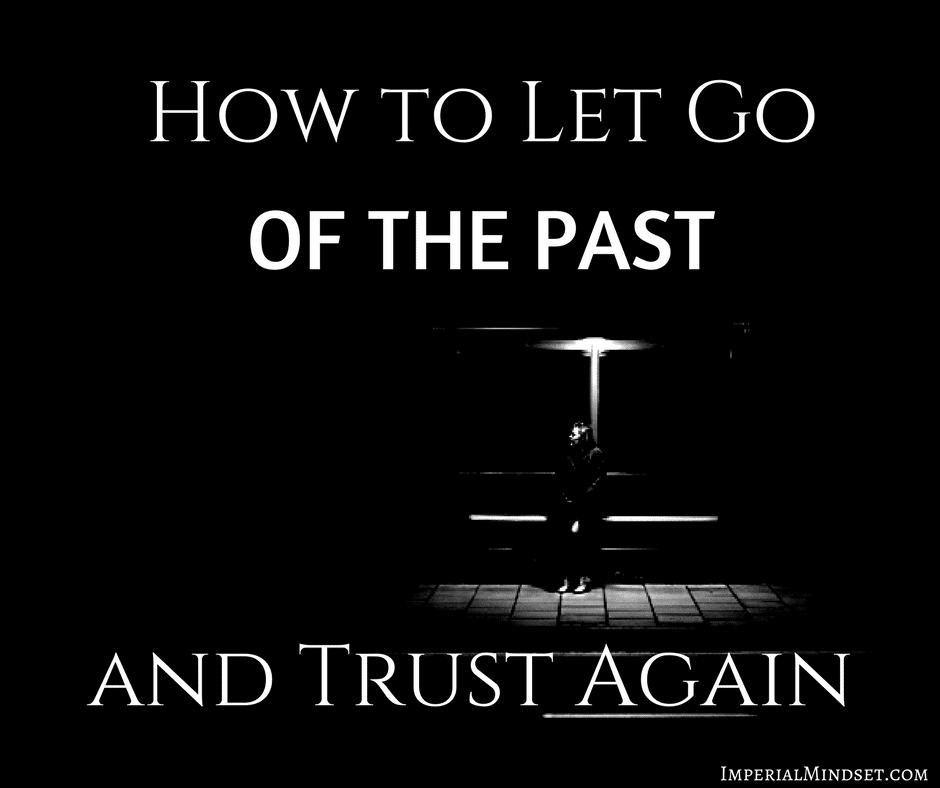 How to let go of the past and trust again