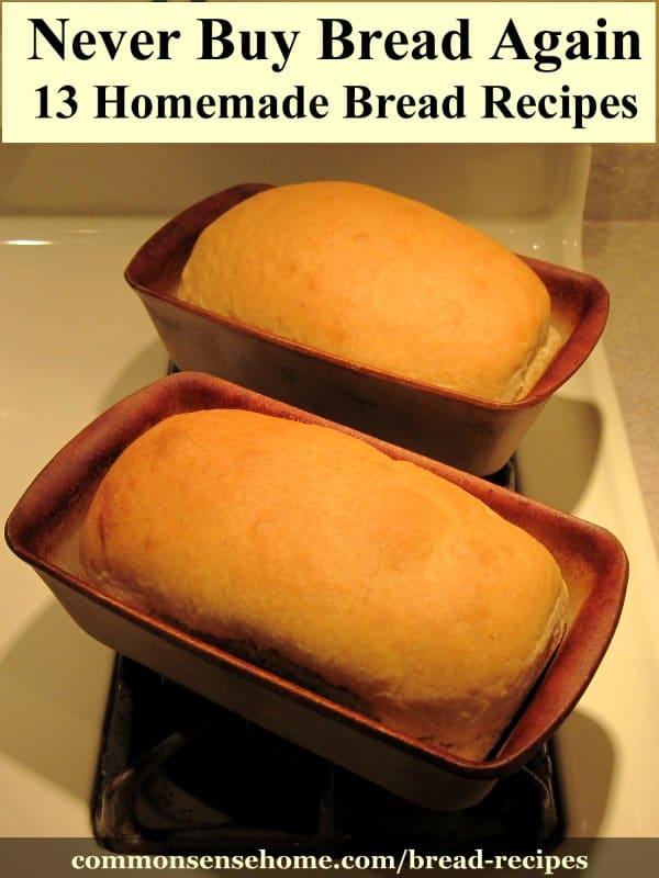13 Easy Homemade Bread Recipes Never Buy Bread Again