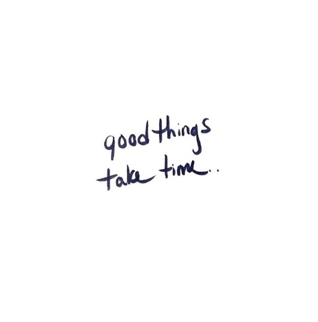 Black And White Word Inspiration Quote Good Things Take Time