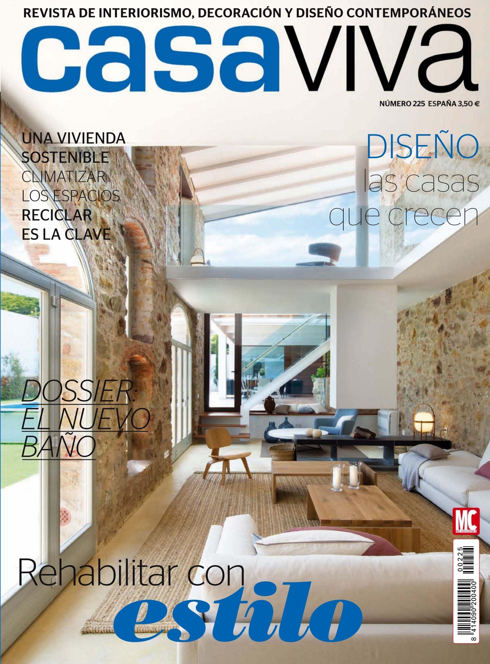 Revista Casa Viva 225 Febrero 2016 Rehabilitar Con Estilo Dise O Las Casas Que Crecen