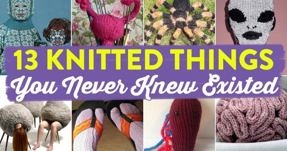 13 Knitted Things You Never Knew Existed | Top Crochet Pattern Blog