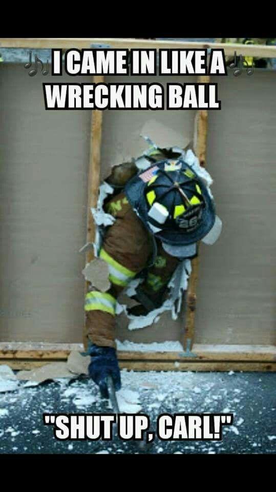 Shut Up Carl   Firefighter Stuff   Firefighter humor ...