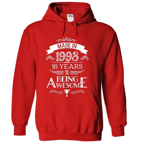 Made In 1998 16 Years Of Being Awesome T Shirts, Hoodies. Check Price ==► https://www.sunfrog.com/Birth-Years/Made-In-1998--16-Years-Of-Being-Awesome--Red-6639309-Hoodie.html?41382