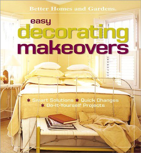 Easy decorating makeovers smart solutions quick changes do it easy decorating makeovers smart solutions quick changes do it yourself projects solutioingenieria Images