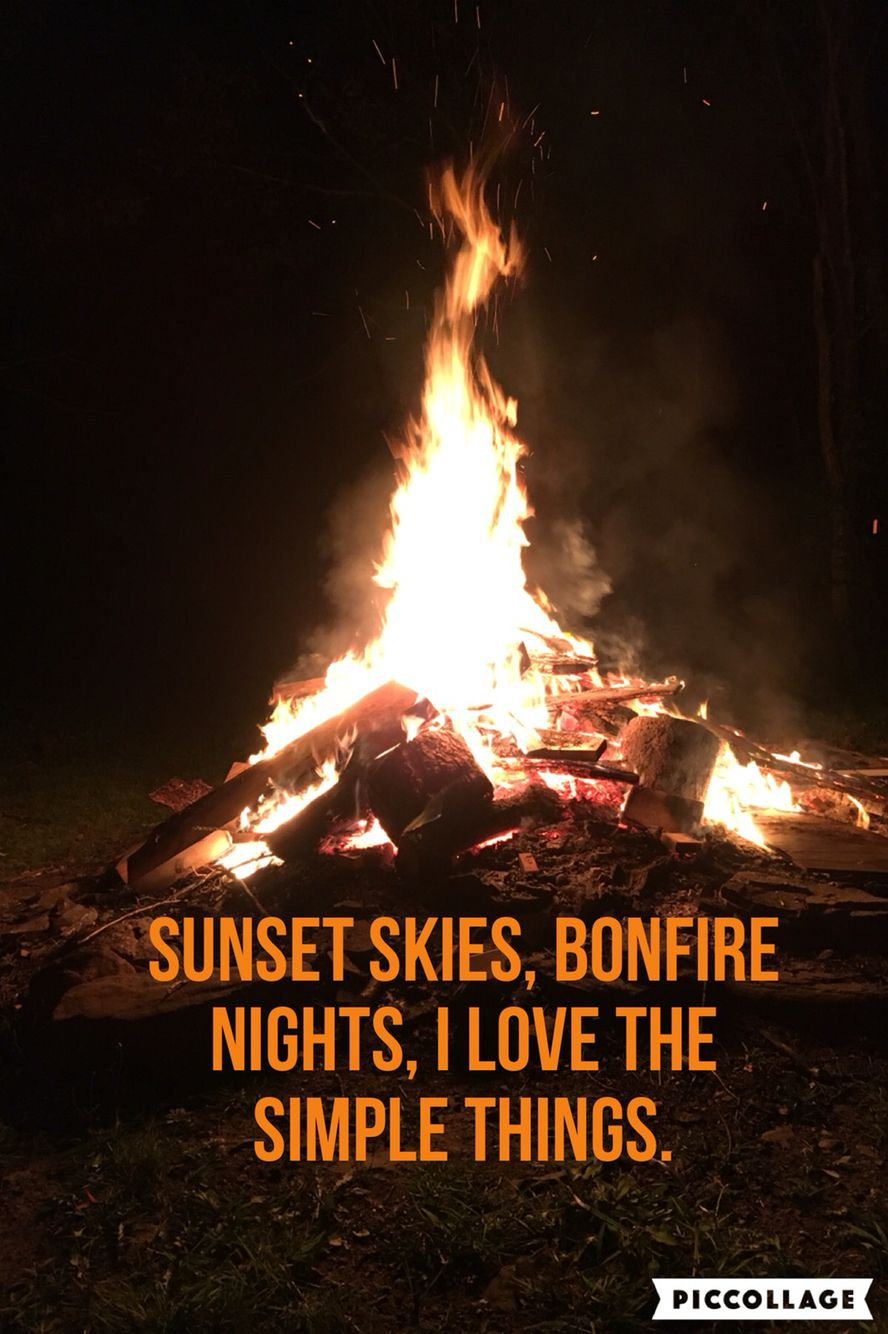 Sunset Skies Bonfire Nights I Love The Simple Things Tim Mcgraw That S How I Ll Always Be Bonfire Night Sunset Sky Sky