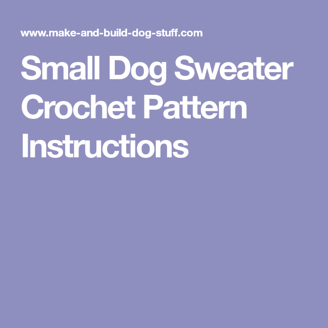 Small Dog Sweater Crochet Pattern Instructions Crocheting