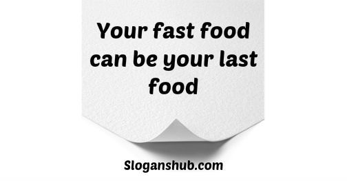 Your Fast Food Can Be Your Last Food Anti Junk Food