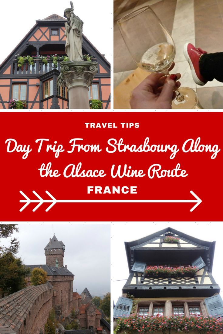 A Day Trip From Strasbourg Along The Alsace Wine Route Strasbourg Alsace Strasbourg Travel