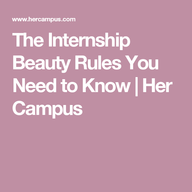 Fashion Beauty Internships: The Internship Beauty Rules You Need To Know