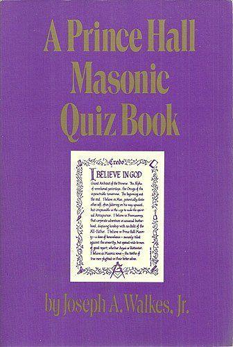 Prince Hall Masonic Quiz Book by Joseph A. Walkes, http://www.amazon.com/dp/0880530855/ref=cm_sw_r_pi_dp_bguDrb11VN61M