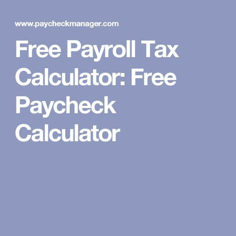 Free Payroll Tax Calculator Free Paycheck Calculator Budget