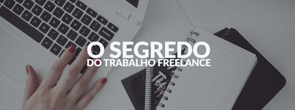 Segredo do trabalho freelance