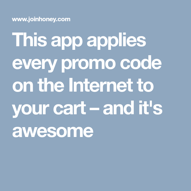 This app applies every promo code on the to your