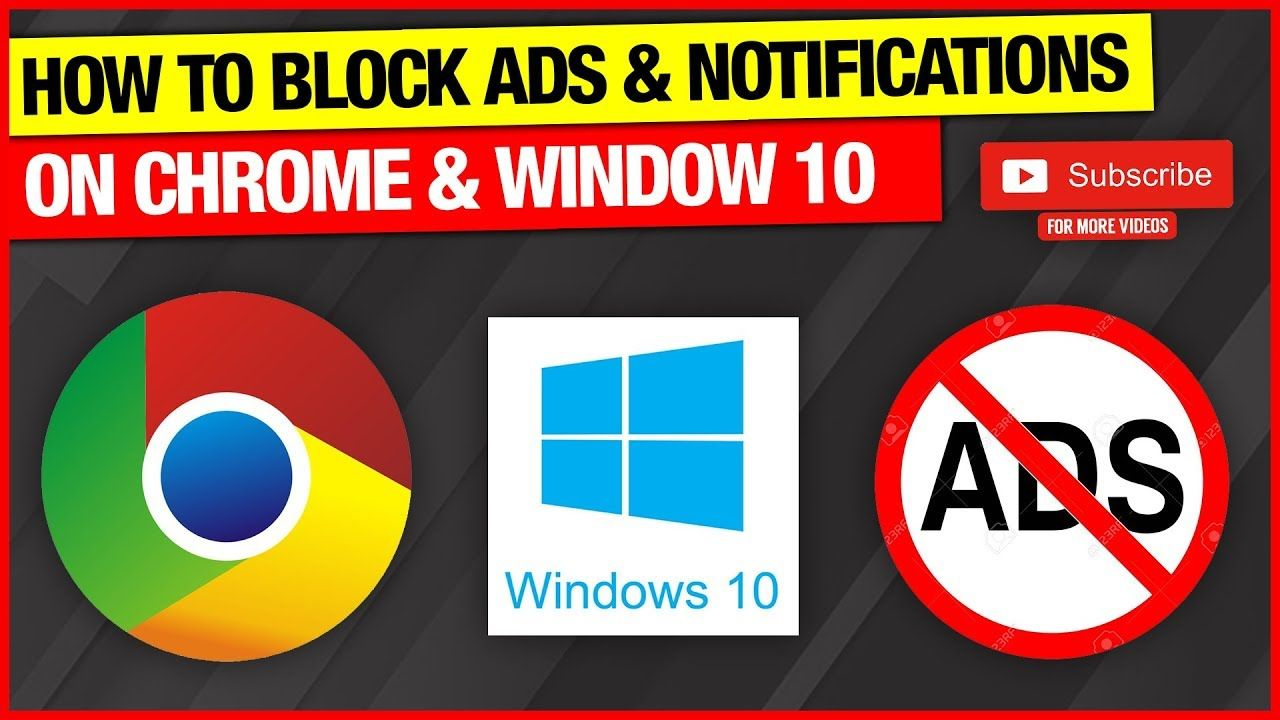 How To Disable Turn Off Google Chrome Windows 10 App Notifications Pop Pop Up Ads Video Ads Office 365 Personal