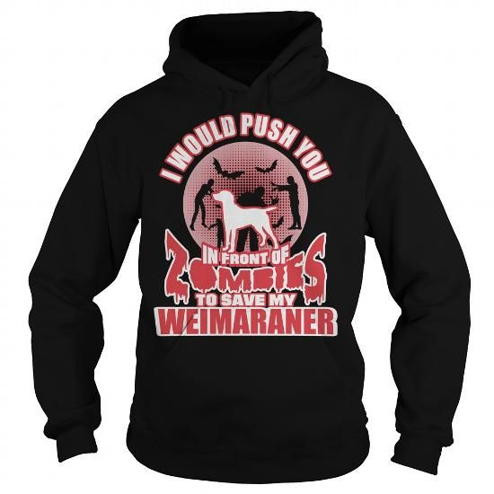 I Love ZOMBIES TO SAVE WEIMARANER T-SHIRTS T-Shirts