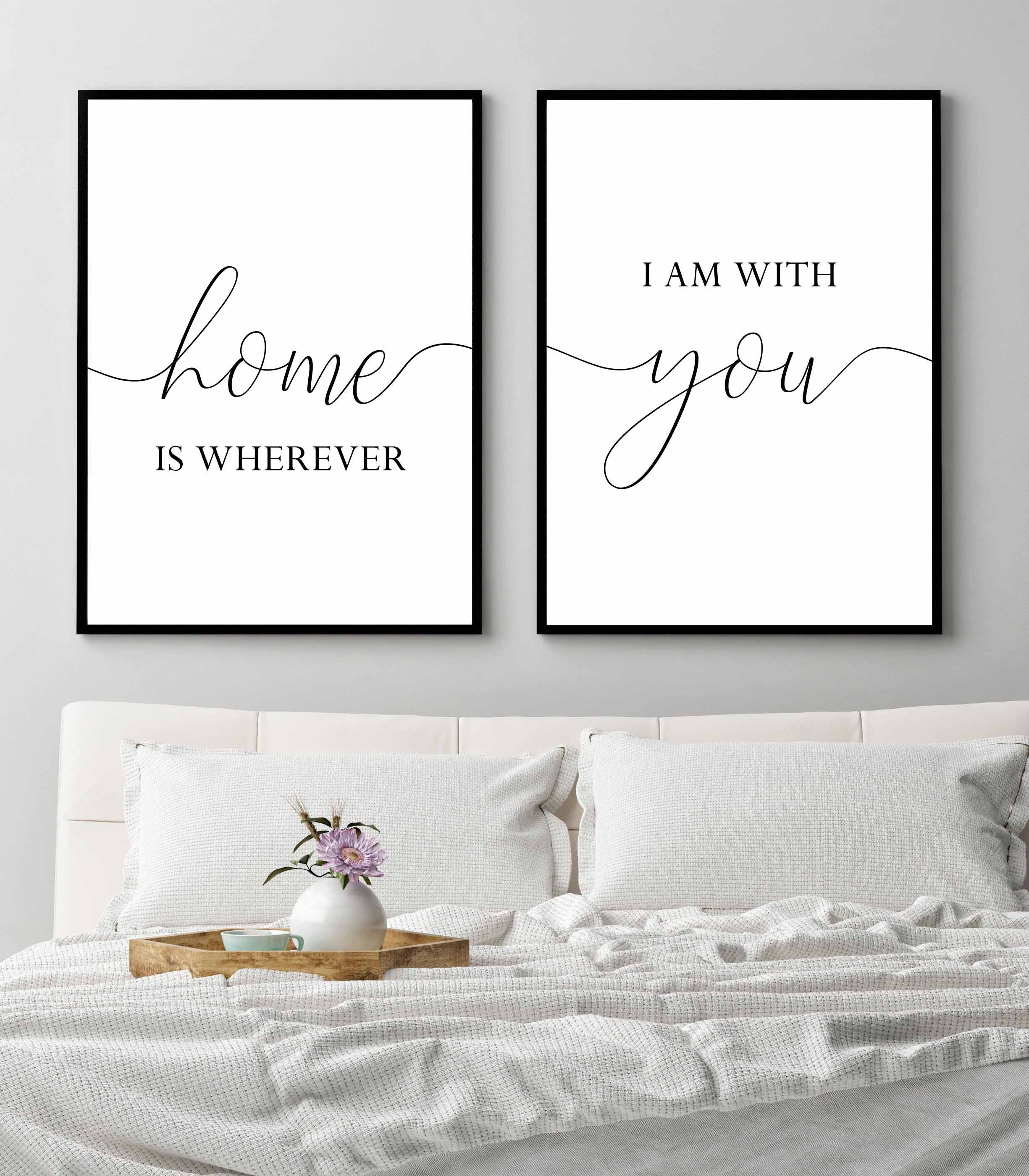 Home Is Wherever I M With Youprintable Wall Etsy In 2021 Master Bedroom Wall Art Above Bed Decor Bedroom Wall