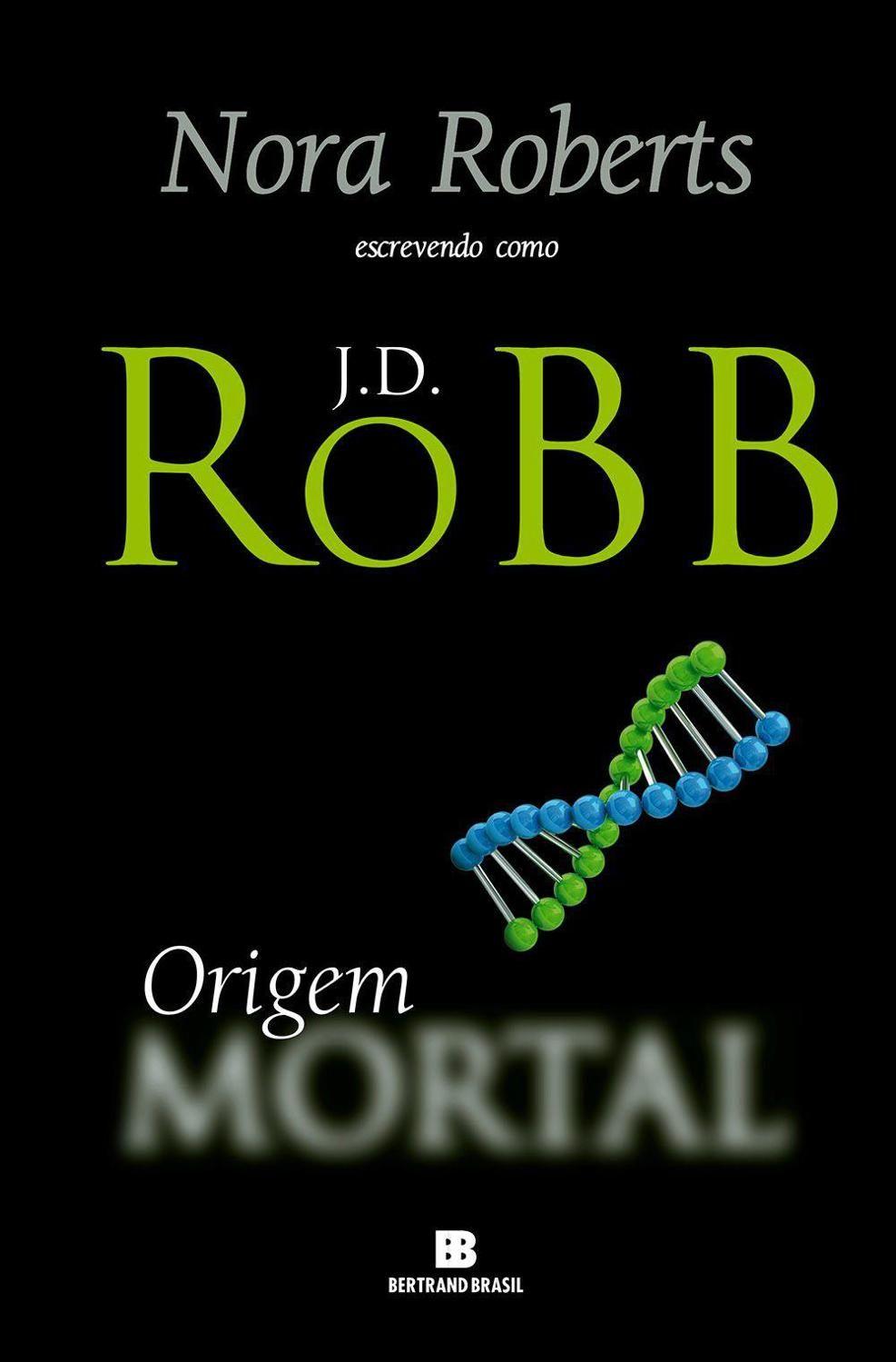 58ef72913ce Baixar Livro Origem Mortal - Mortal Vol 21 - J. D. Robb em PDF