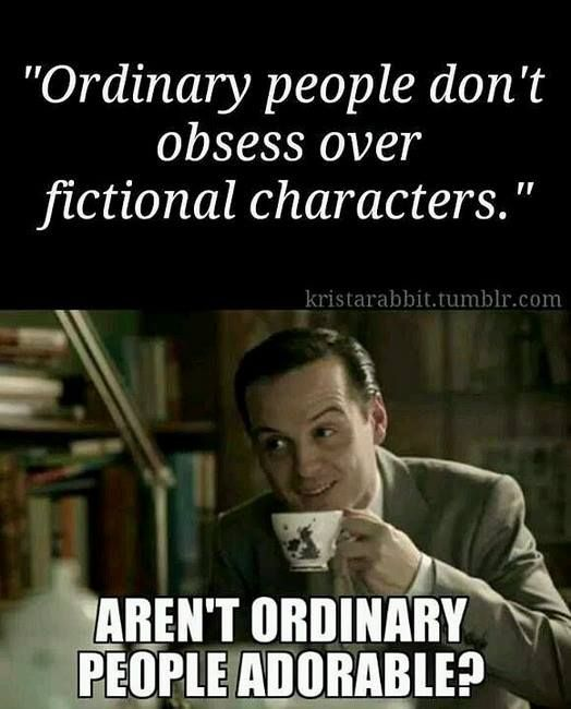 ab3e1b77d01d8c35df9b5b3616dac5ca ordinary people don't obsess over fictional characters \
