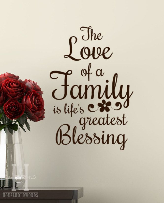 Blessed Family Quotes Gorgeous Vinyl Wall Decal Words The Love Of A Family Is Life's Greatest
