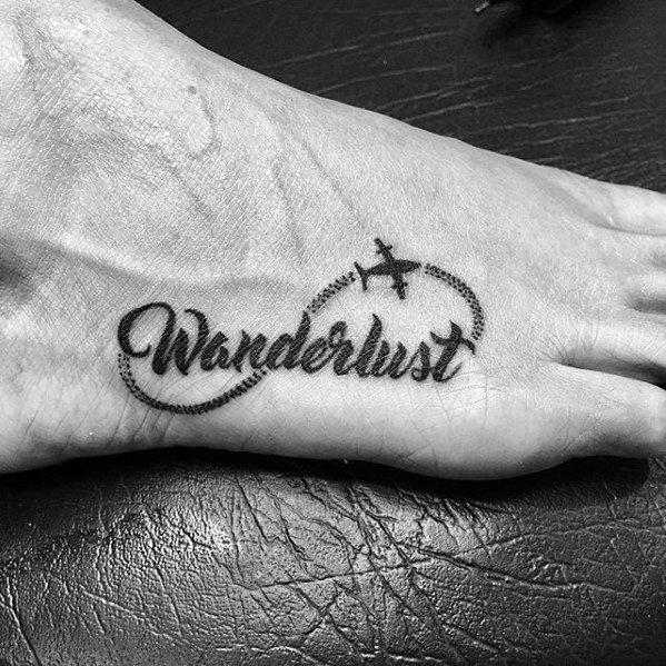 70 Wanderlust Tattoo Designs For Men Travel Inspired Ink Ideas Wrist Tattoos Words Wanderlust Tattoo Foot Tattoos
