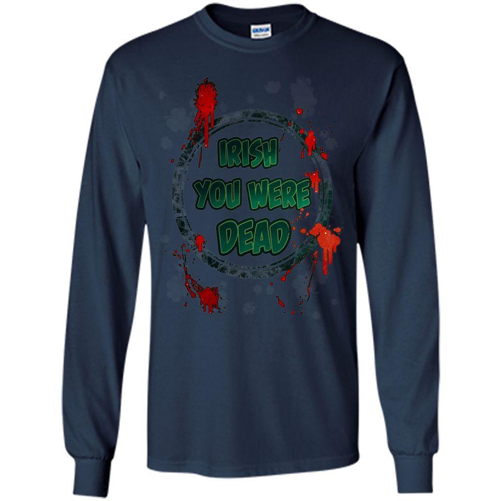Irish You Were DEAD T-Shirt