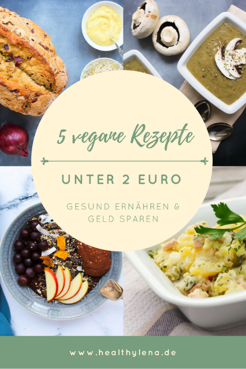 5 Vegane Rezepte Unter 2 Euro Gesund Ernahren Und Geld Sparen Vegane Rezepte Rezepte Gunstige Vegane Rezepte