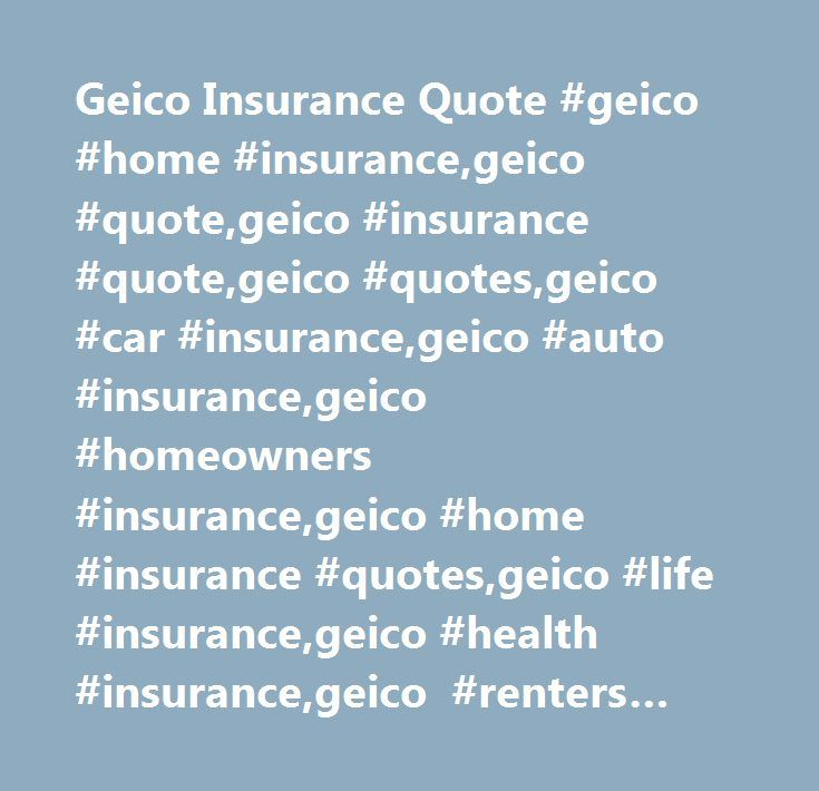 Geico Life Insurance Quote Inspiration Geico Insurance Quote Geico Home Insurancegeico Quotegeico