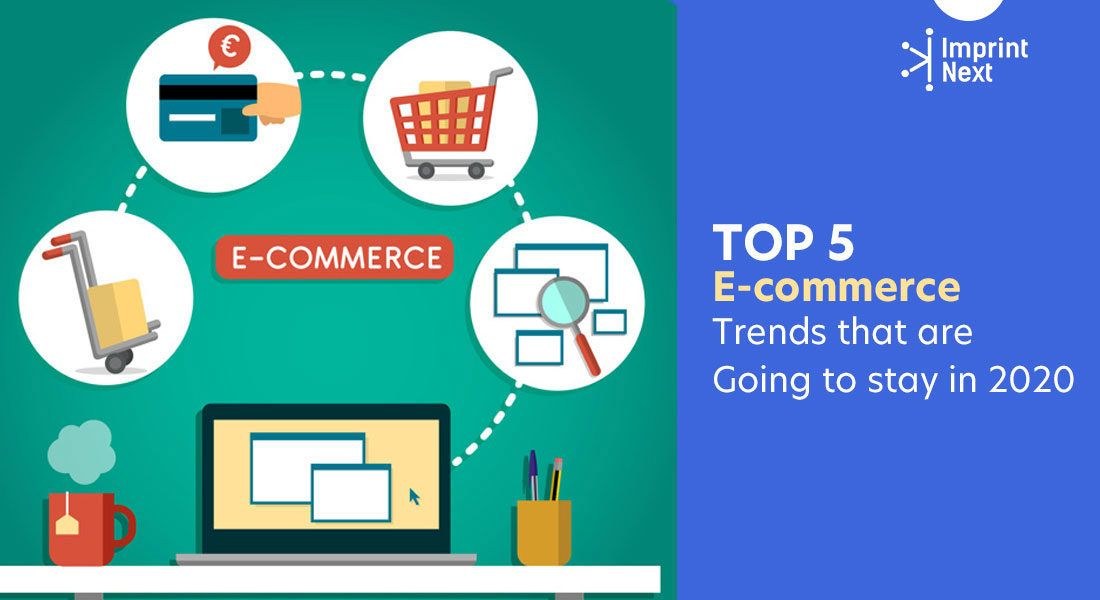 Top 5 Ecommerce Trends 2020 Retail Ecommerce Technologies Ecommerce Printing Business Commerce