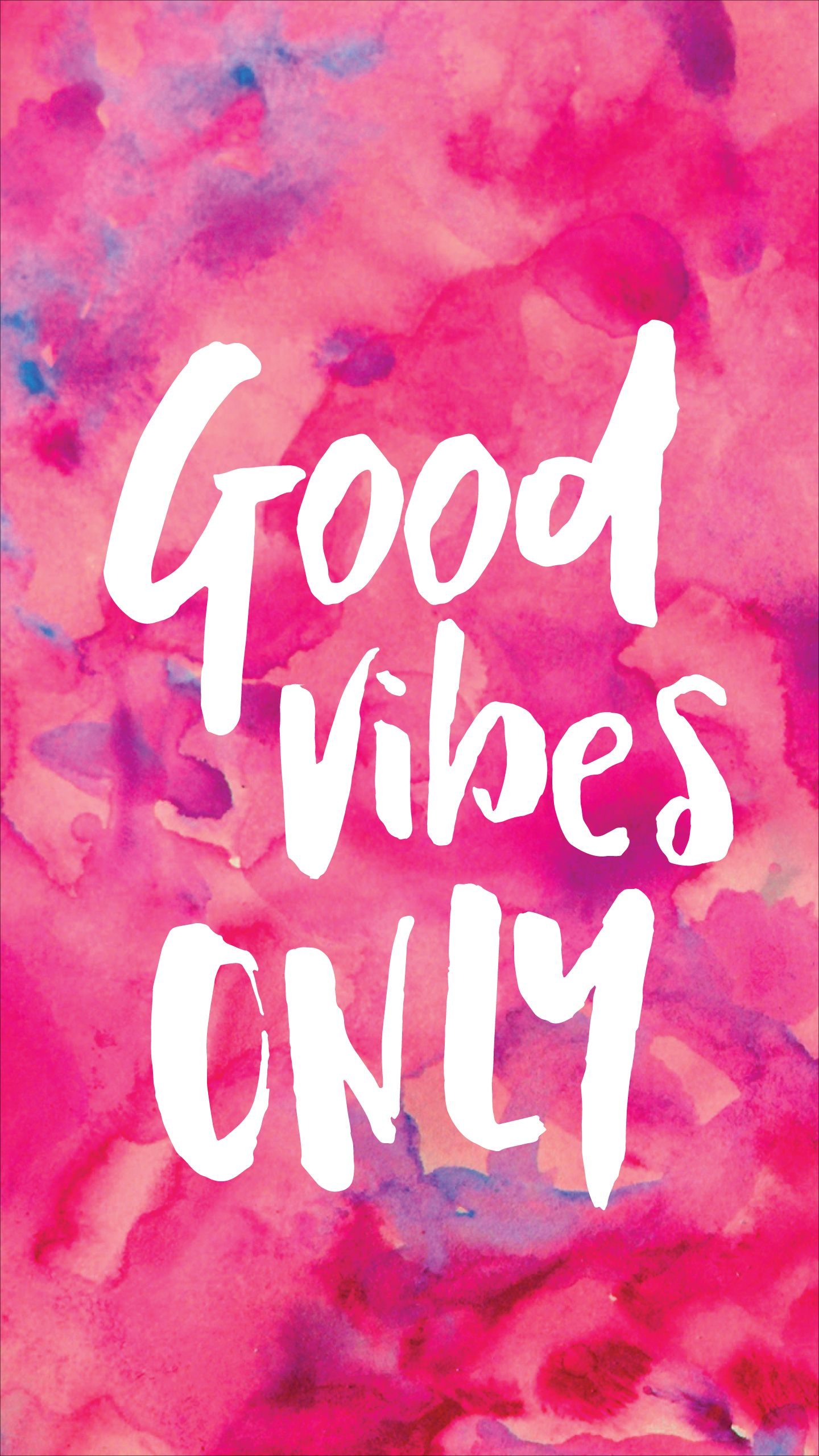 Good Vibes Only seems to be the most best inspiring