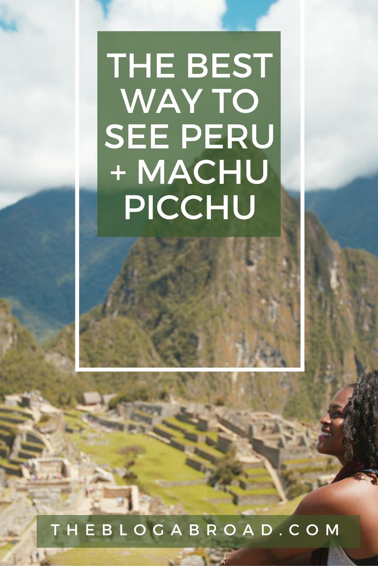 The Best Way To See Peru + Machu Picchu | TheBlogAbroad com