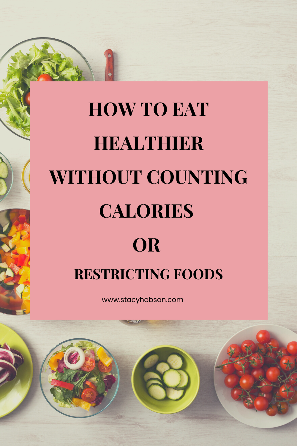 How To Eat Healthier Without Counting Calories Or Restricting Foods In 2020 Healthy Healthy Eating Food