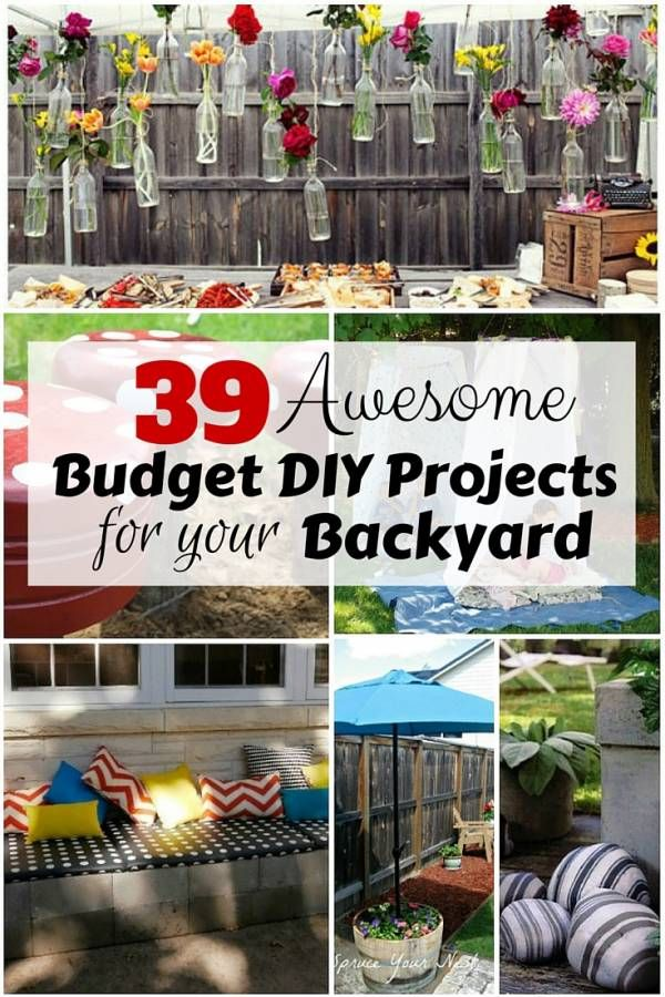 39 Awesome Budget DIY Projects for Your Backyard | Diy ...