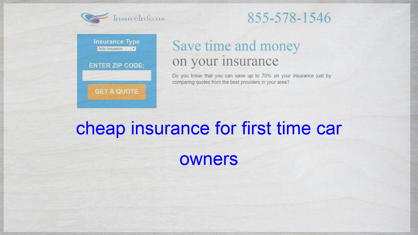 Cheap Insurance For First Time Car Owners Life Insurance Quotes