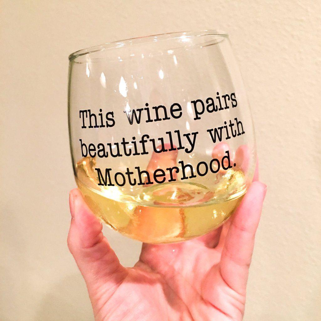 Funny Gift For Mom Motherhood Gift Wine Glass For Mom Mom Wine Glass Wine Glass Sayings Wine Glass Vinyl