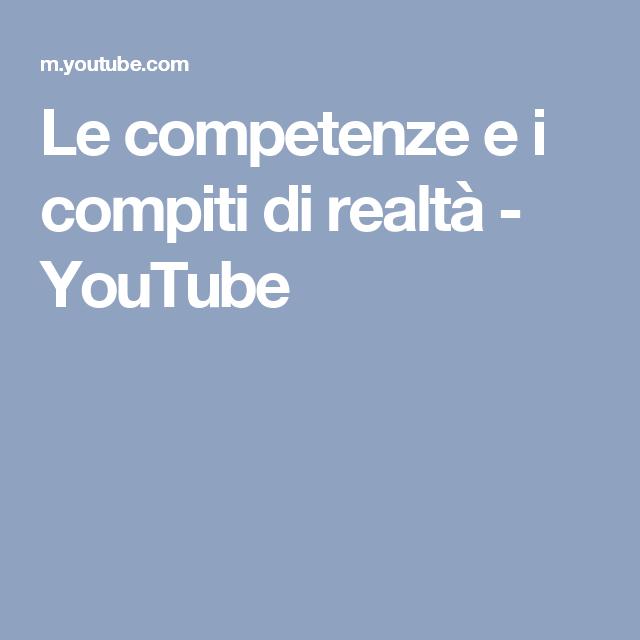 Le competenze e i compiti di realtà - YouTube