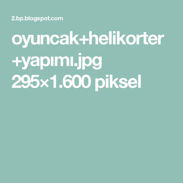 oyuncak+helikorter+yapımı.jpg 295×1.600 piksel