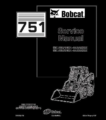 BOBCAT 751 SKID STEER LOADER SERVICE REPAIR MANUAL